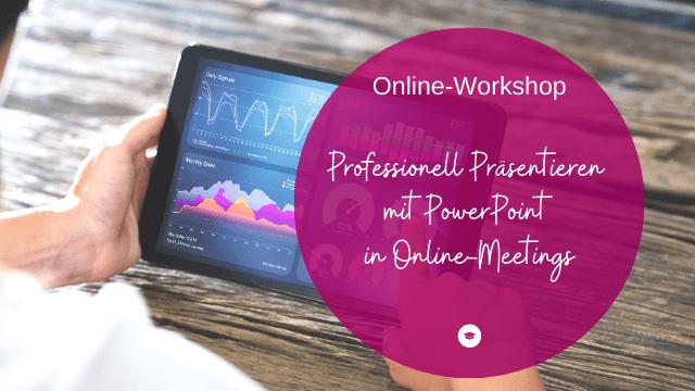 Workshop PowerPoint in Online-Meetings