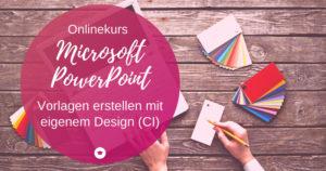 Onlinekurs PowerPoint CI-konforme Vorlagen erstellen