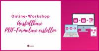 Online-Workshop Ausfüllbare PDF-erstellen