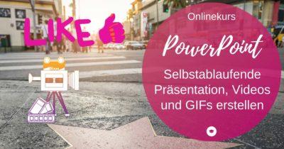 Onlinekurs PowerPoint Video, GIF, erstellen